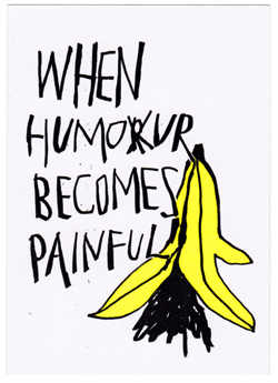 When Humor Becomes Painful